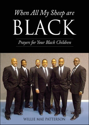 When All My Sheep are BLACK: Prayers for Your Black Children
