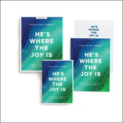 He's Where the Joy Is - Leader Kit: Getting to Know the Captivating God of the Trinity
