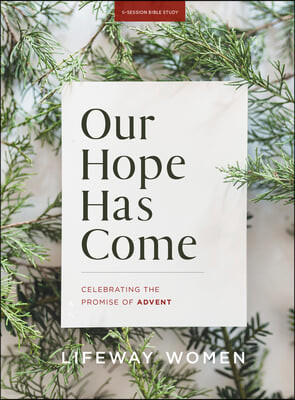 Our Hope Has Come: Celebrating the Promise of Advent