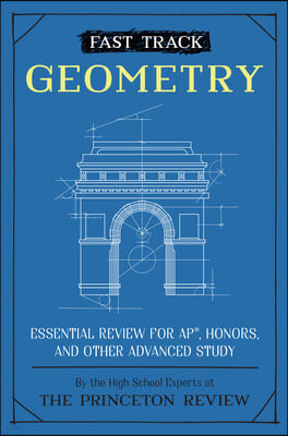 Fast Track: Geometry: Essential Review for Ap, Honors, and Other Advanced Study