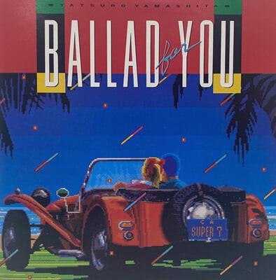 Tatsuro Yamashita (타츠로 야마시타) - Ballad For You