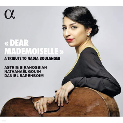 Nathanael Gouin 첼로와 피아노를 위한 음악 (Dear Mademoiselle - A Tribute to Nadia Boulanger)