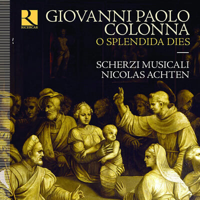 Scherzi Musicali 콜론나: 모테트 작품집 (Giovanni Battista Colonna: O Splendida Dies)
