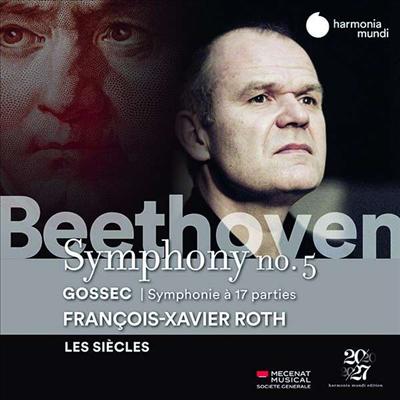 베토벤: 교향곡 5번 & 고세크: 17인의 목소리를 위한 교향곡 (Beethoven: Symphony No.5 & Gossec: Symphonie a 17 parties in F Rh 64)(CD) - Francois-Xavier Roth