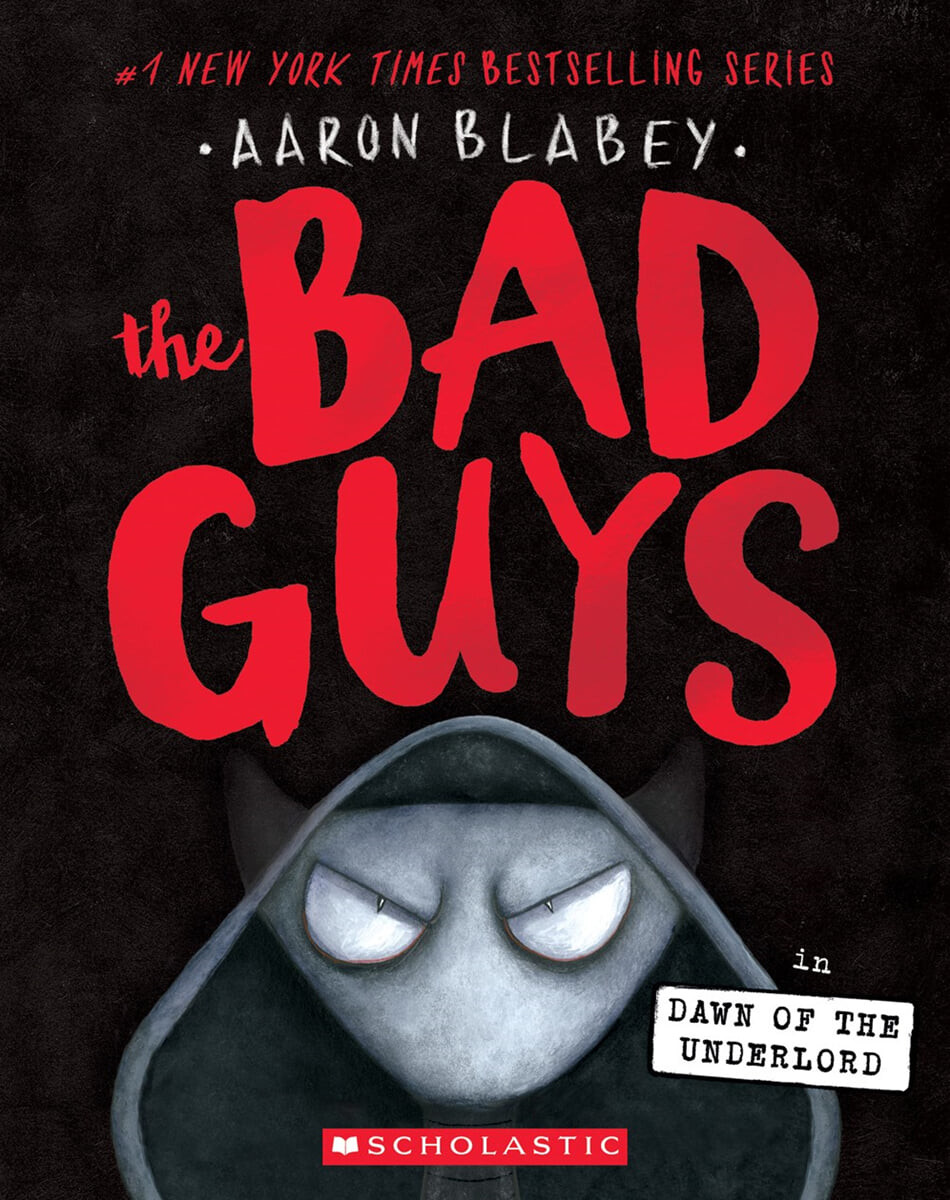The Bad Guys #11 : The Bad Guys in the Dawn of the Underlord