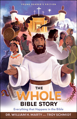 The Whole Bible Story: Everything That Happens in the Bible