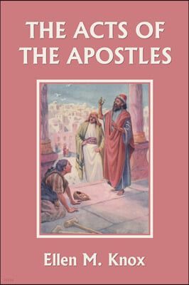 The Acts of the Apostles (Yesterday's Classics)
