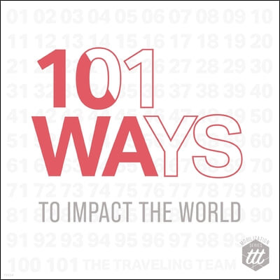 101 Ways to Impact the World