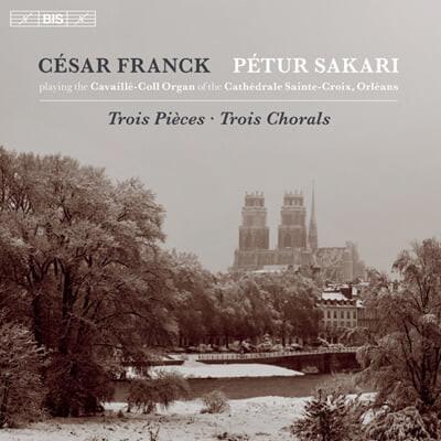 Petur Sakari 프랑크: 그랜드 오르간을 위한 소품과 코랄 (Franck: Trois Pieces Pour Grand Orgue, Trois Chorals Pour Grand Orgue)