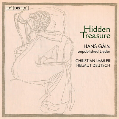 Christian Immler 한스 갈: 미출판된 가곡, 5개의 노래 (Hans Gal: 26 Unpublished Lieder from 1910-21, Five Songs Op.33)