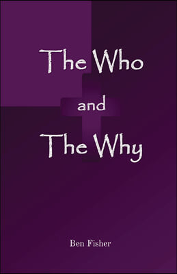The Who and The Why