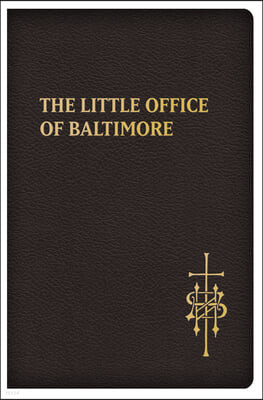 The Little Office of Baltimore: Traditional Catholic Daily Prayer