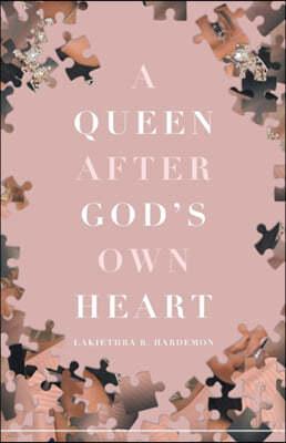 A Queen after God's Own Heart