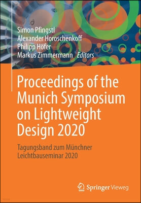 Proceedings of the Munich Symposium on Lightweight Design 2020: Tagungsband Zum Munchner Leichtbauseminar 2020