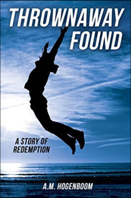 Thrownaway Found: A Story of Redemption