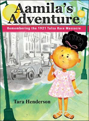Aamila's Adventure: Remembering the 1921 Tulsa Race Massacre