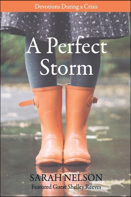 A Perfect Storm: Devotions During A Crisis