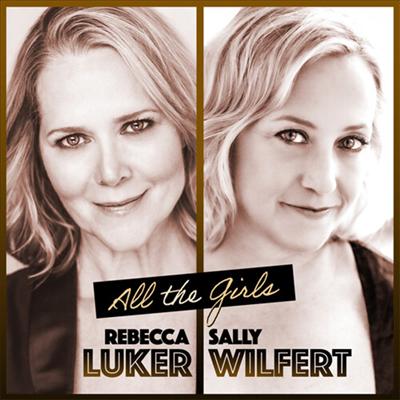 Rebecca Luker / Sally Wilfert - All The Girls (CD)