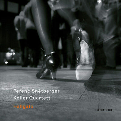 Ferenc Snetberger / Keller Quartet (퍼렝 스넥베르거 / 켈러 사중주단) - Hallgato