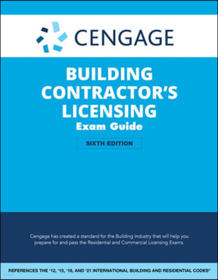 Cengage Building Contractor's Licensing Exam Guide: Based on the 2021 IRC & IBC