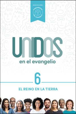 Unidos En El Evangelio, Volumen 6, 6: El Reino En La Tierra