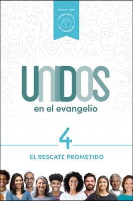 Unidos En El Evangelio, Volumen 4, 4: El Rescate Prometido