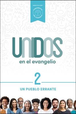 Unidos En El Evangelio, Volumen 2, 2: Un Pueblo Errante