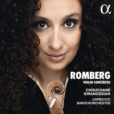 Chouchane Siranossian 안드레아스 롬베르그: 바이올린 협주곡집 (Andreas Romberg: Violin Concertos Nos.4, 9, 12)