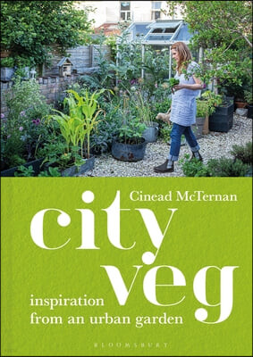 City Veg: Notes from an Urban Garden