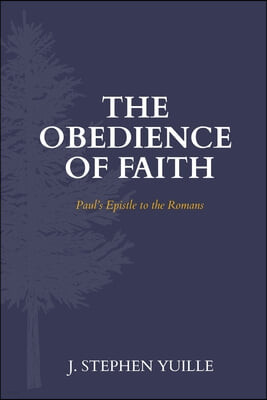 The Obedience of Faith: Paul's Epistle to the Romans