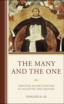 The Many and the One: Creation as Participation in Augustine and Aquinas