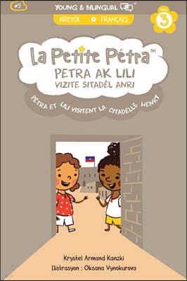 Petra Ak Lili Vizite Sitadel Anri: Petra et Lili Visitent la Citadelle Henri