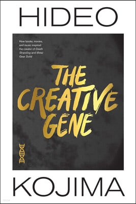 The Creative Gene: How Books, Movies, and Music Inspired the Creator of Death Stranding and Metal Gear Solid
