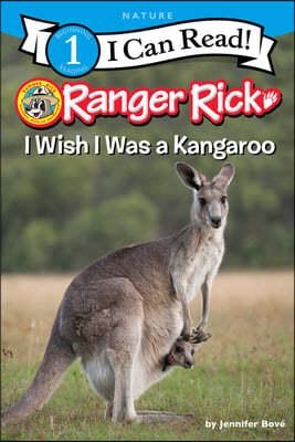 Ranger Rick: I Wish I Was a Kangaroo