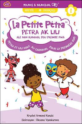 Petra Ak Lili Ale Nan Kanaval Pou Premye Fwa: Petra et Lili Au Carnaval Pour la Premiere Fois: Petra et Lili Au Carnaval Pour la Premiere Fois