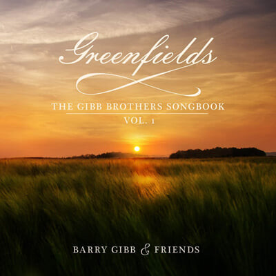 Barry Gibb (배리 깁) - Greenfields: The Gibb Brothers Songbook Vol. 1
