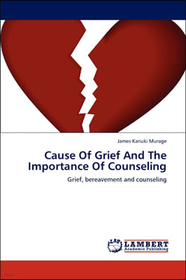 Cause of Grief and the Importance of Counseling