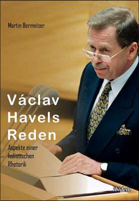 Vaclav Havels Reden. Aspekte einer holistischen Rhetorik