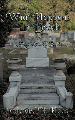 What Happens In Death + A Few Related Topics.