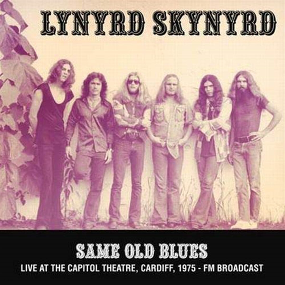 Lynyrd Skynyrd (레너드 스키너드) - Same Old Blues : Live At The Capitol Theatre, Cardiff, 1975 - FM Broadcast [LP]