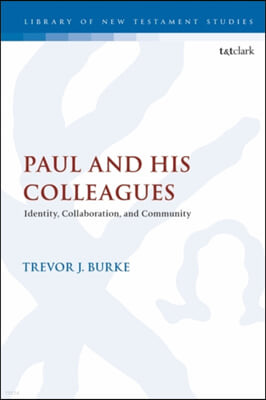 Paul and His Colleagues: Identity, Collaboration, and Community