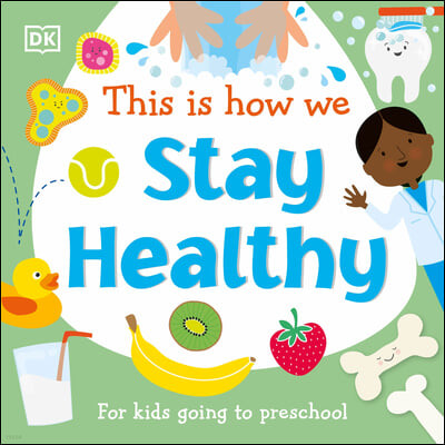 This Is How We: Stay Healthy: For Kids Going to Preschool
