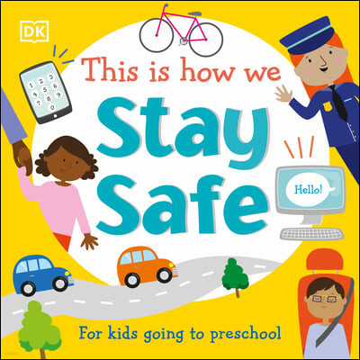 This Is How We: Stay Safe: For Kids Going to Preschool