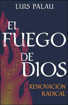 El Fuego de Dios: Renovacion Radical (Spanish Language Edition, Fire of God (Spanish))