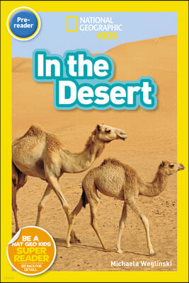 National Geographic Readers: In the Desert (Pre-Reader)