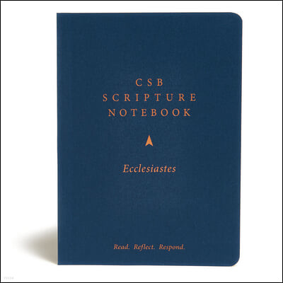 CSB Scripture Notebook, Ecclesiastes: Read. Reflect. Respond.
