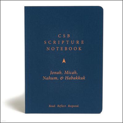 CSB Scripture Notebook, Jonah, Micah, Nahum, Habakkuk: Read. Reflect. Respond.