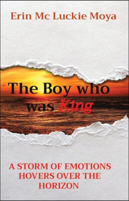 The Boy who was King: A Storm of Emotions Hovers Over the Horizon