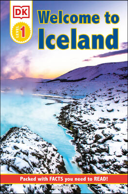 DK Reader Level 1: Welcome to Iceland: Packed with Facts You Need to Read!