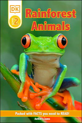 DK Reader Level 2: Rainforest Animals: Packed with Facts You Need to Read!